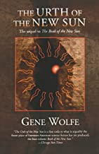 The Urth of the New Sun: The sequel to 'The Book of the New Sun' (New Sun, 3)