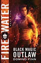 Fire Water (Black Magic Outlaw)