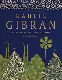 Kahlil Gibran: An Illustrated Anthology