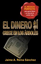 El Dinero Si Crece En Los Arboles (Spanish Edition)