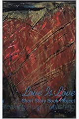 Breaking Rules Publishing - Love Is Love Anthology Kindle Edition