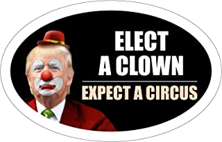 StickerPirate Oval Car Magnet Trump 2020 Elect A Clown Expect A Circus Dump Trump TO414