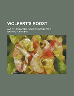 Wolfert's Roost; And Other Papers, Now First Collected