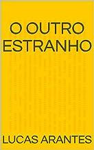 O Outro Estranho (Literatura Brasileira Contemporânea Livro 1) (Portuguese Edition)