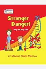 Stranger Danger: Play and Stay Safe - Splatter and Friends Kindle Edition