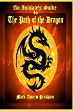 An Initiate's Guide to the Path of the Dragon