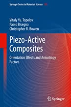 Piezo-Active Composites: Orientation Effects and Anisotropy Factors (Springer Series in Materials Science Book 185)