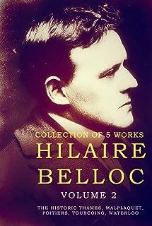 Works of Hilaire Belloc, Volume 2: The Historic Thames, Malplaquet, Poitiers, Tourcoing, Waterloo