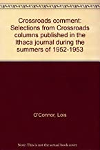 Crossroads Comment: Selections from Crossroads Columns Published in the Ithaca Journal During the Summers of 1952-1953
