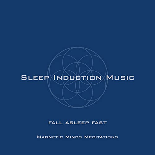 Sleep Induction Music (Fall Asleep Fast) by Magnetic Minds