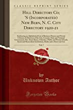Hill Directory Co; 'S (Incorporated) New Bern, N. C. City Directory 1920-21, Vol. 7: Embracing an Alphabetical List of Bus...