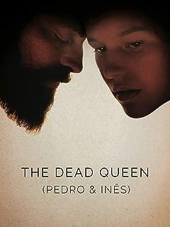 The Dead Queen (Pedro & Ines)