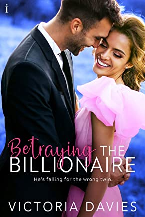 Betraying the Billionaire (The Abbott Sisters Book 1) (English Edition)
