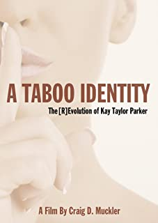 Taylor Parker, Kay - A Taboo Identity: The r evolution Of Kay Taylor Parker