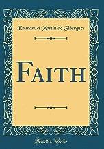 Faith (Classic Reprint)