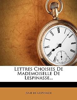 Lettres Choisies de Mademoiselle de Lespinasse... (French Edition)