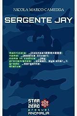 """Sergente Jay: Racconto """"Anomalia Prequel"""" (Star Cluster Zero - Ammasso Stellare Zero) Formato Kindle"""