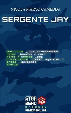 Sergente Jay: Racconto Anomalia Prequel (Star Cluster Zero - Ammasso Stellare Zero)