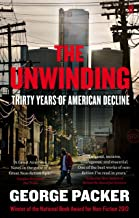 The Unwinding: Thirty Years of American Decline (English Edition)