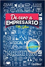 De Cero a Empresario: El libro más efectivo para iniciar y crecer tu negocio en la era de los MILLENNIALS (Spanish Edition)