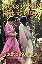 Robes of Silk, Feet of Clay: The true story of a love affair with Maharishi Mahesh Yogi, the creator of the Transcendental Meditation movement
