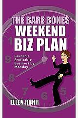 The Bare Bones Weekend Biz Plan: Launch a Profitable Business by Monday Kindle Edition