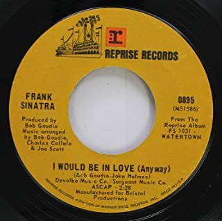 FRANK SINATRA 45 RPM I WOULD BE IN LOVE (ANYWAY) / WATERTOWN