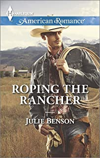 Roping the Rancher: A Single Dad Romance (Harlequin American Romance Book 1492)