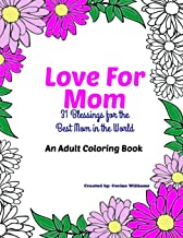 Love for Mom - An Adult Coloring Book: 31 Blessings for the Best Mom in the World