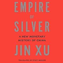 Empire of Silver: A New Monetary History of China
