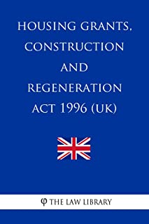 Housing Grants, Construction and Regeneration Act 1996