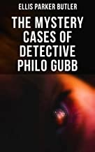 The Mystery Cases of Detective Philo Gubb: 17 Mysterious Cases: The Hard-Boiled Egg, The Pet, The Eagle's Claws, The Drago...