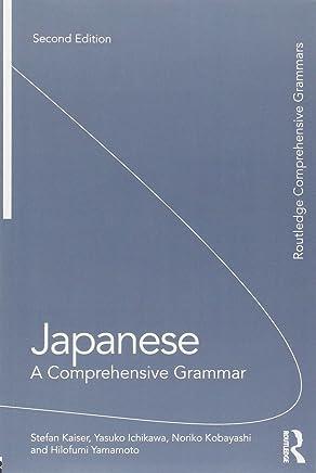 Japanese: A Comprehensive Grammar: A Comprehensive Grammar [Lingua inglese]