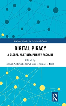 Digital Piracy: A Global, Multidisciplinary Account