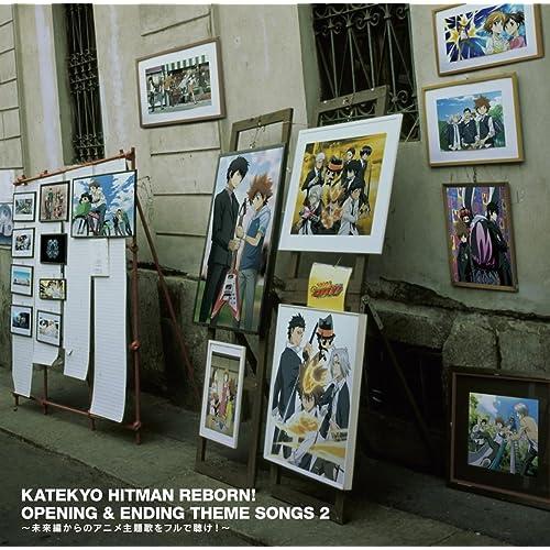 家庭教師ヒットマンREBORN! KATEKYO HITMAN REBORN! OPENING&ENDING THEME SONGS2