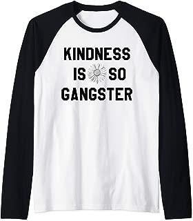 Kindness Is So Gangster Shirt,Anti Bully Top,Be a Nice Human Raglan Baseball Tee