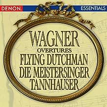 Wagner: Flying Dutchman Overture - Tannhauser Overture - Die Meistersinger Overture