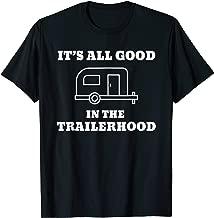 It's All Good In The Trailerhood T-Shirt