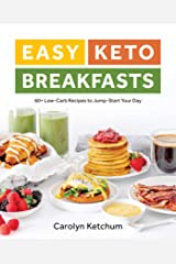 Easy Keto Breakfasts: 60+ Low-Carb Recipes to Jump-Start Your Day Kindle Edition