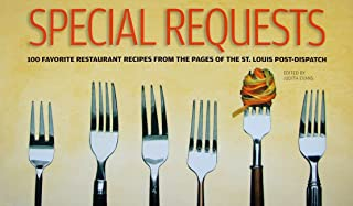 Special Requests: 100 Favorite Restaurant Recipes from the Pages of the St. Loui