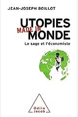 Utopies made in monde: Le sage et l'économiste Format Kindle