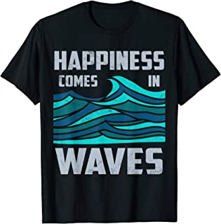 happiness comes in waves life is good