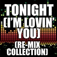 Tonight (I'm Lovin' You) (Re-Mix Collection)