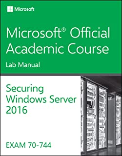 70-744 Securing Windows Server 2016 Lab Manual (Microsoft Official Academic Course)