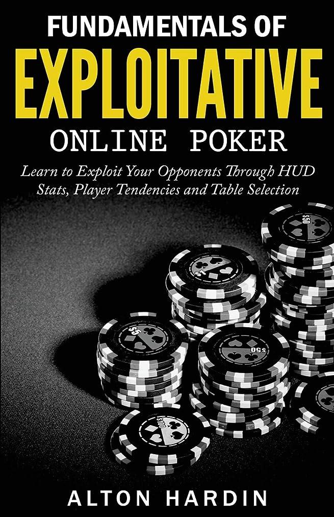 リスク建物選ぶFundamentals of Exploitative Online Poker: Learn to Exploit Your Opponents Through HUD Stats, Player Tendencies and Table Selection