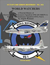 World Watchers: A Pictorial History of Electronic Countermeasures Squadron ONE (ECMRON-1) and Fleet Air Reconnaissance Squ...