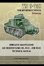 TM 9-750 Ordnance Maintenance Lee Medium Tanks M3, M3A1, and M3A2: Technical Manual