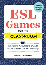 ESL Games for the Classroom: 101 Interactive Activities to Engage Your Students with Minimal Prep PDF