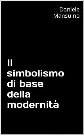 Il simbolismo di base della modernità