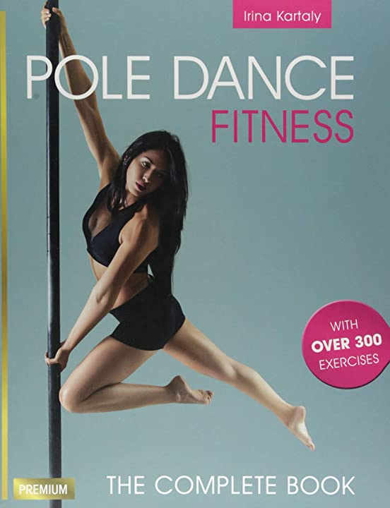 Pole dance - the complete book with over 300 exercises (english) 978-1782551263